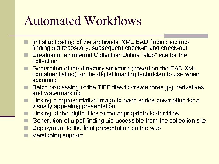 Automated Workflows n Initial uploading of the archivists' XML EAD finding aid into n