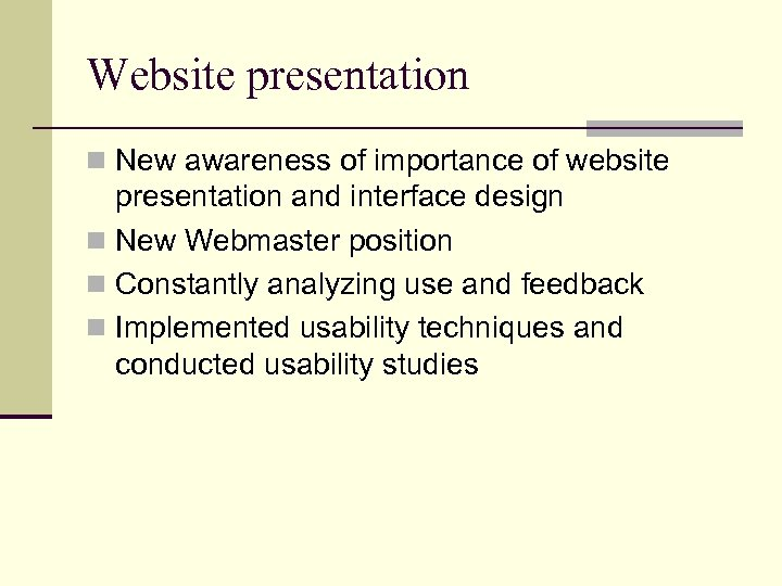 Website presentation n New awareness of importance of website presentation and interface design n