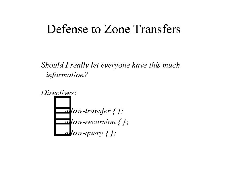 Defense to Zone Transfers Should I really let everyone have this much information? Directives: