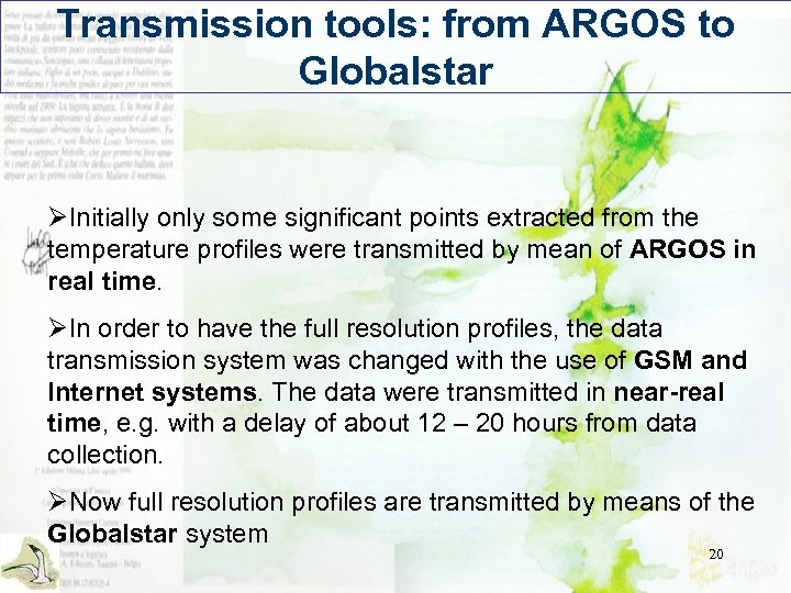 Transmission tools: from ARGOS to Globalstar ØInitially only some significant points extracted from the