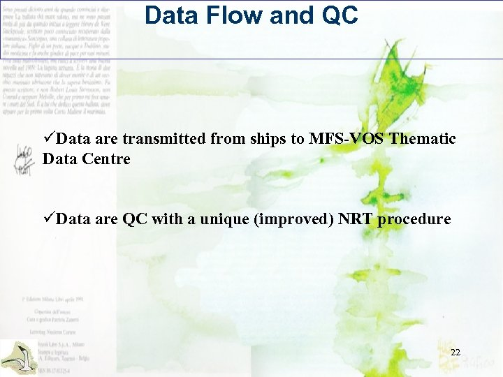 Data Flow and QC üData are transmitted from ships to MFS-VOS Thematic Data Centre