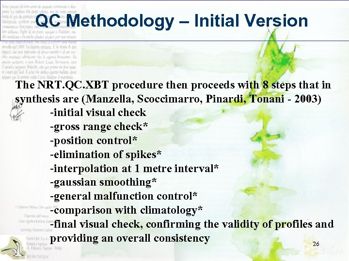 QC Methodology – Initial Version The NRT. QC. XBT procedure then proceeds with 8