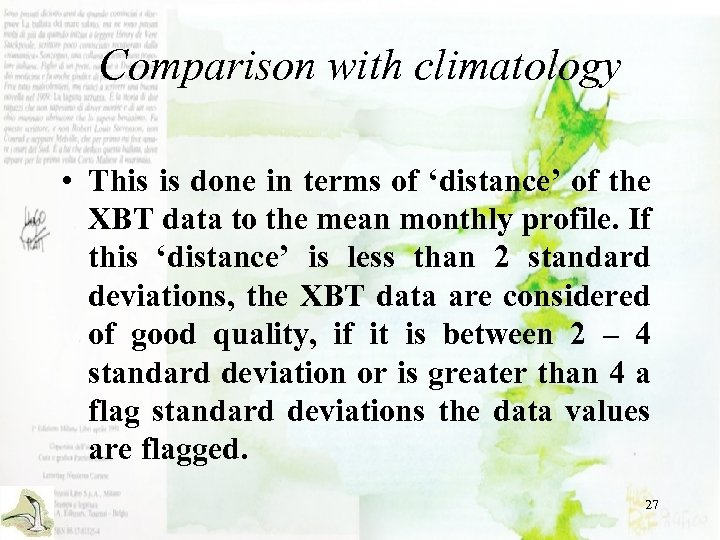 Comparison with climatology • This is done in terms of 'distance' of the XBT