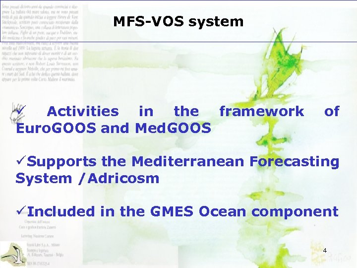 MFS-VOS system ü Activities in the framework Euro. GOOS and Med. GOOS of üSupports