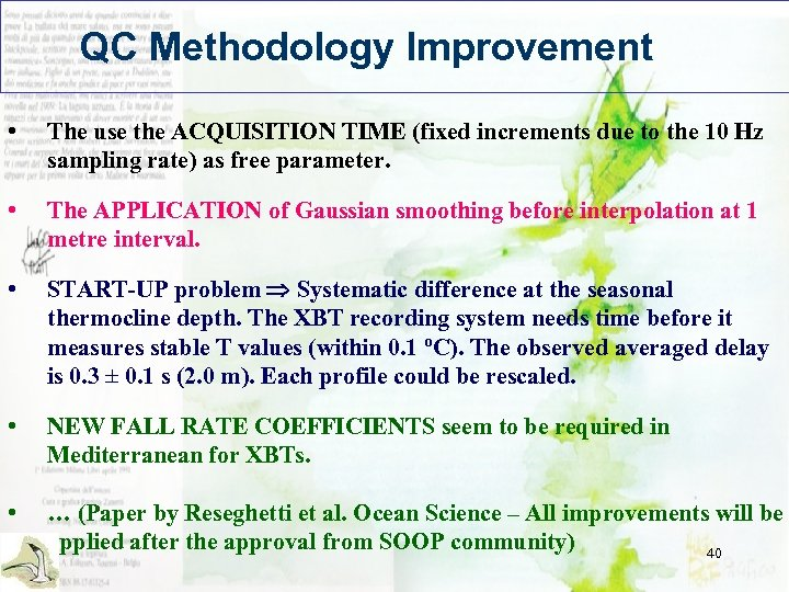 QC Methodology Improvement • The use the ACQUISITION TIME (fixed increments due to the