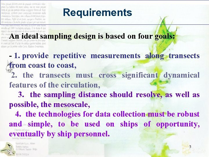 Requirements An ideal sampling design is based on four goals: - 1. provide repetitive