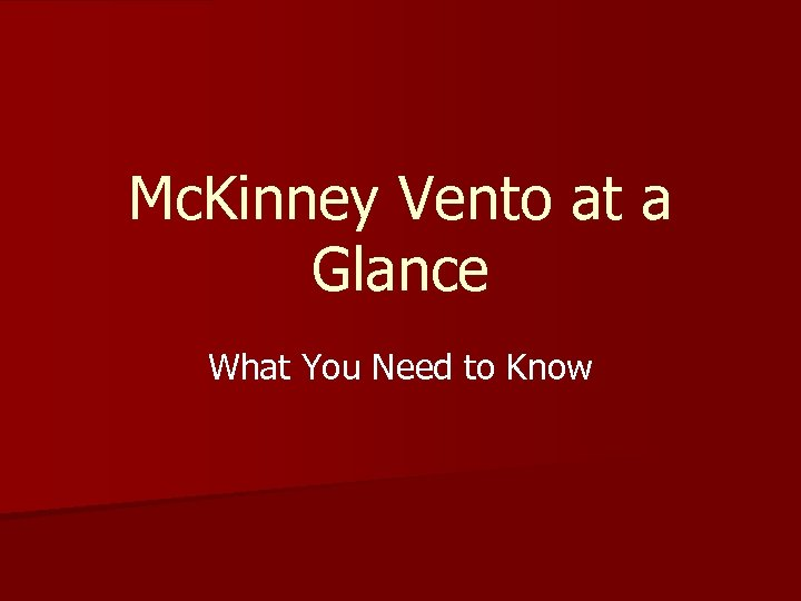 Mc. Kinney Vento at a Glance What You Need to Know