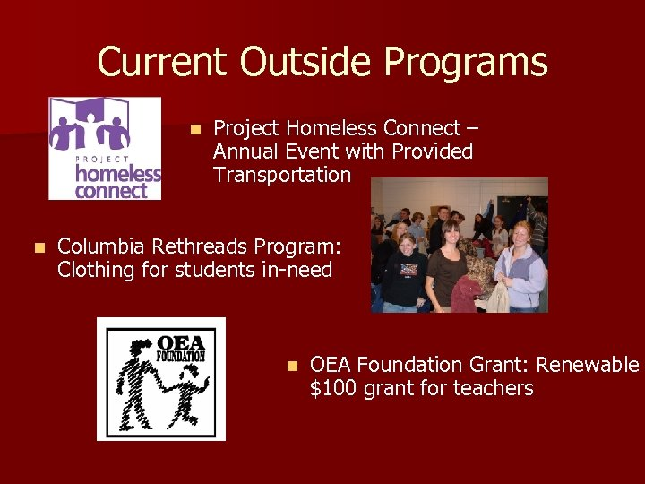 Current Outside Programs n n Project Homeless Connect – Annual Event with Provided Transportation