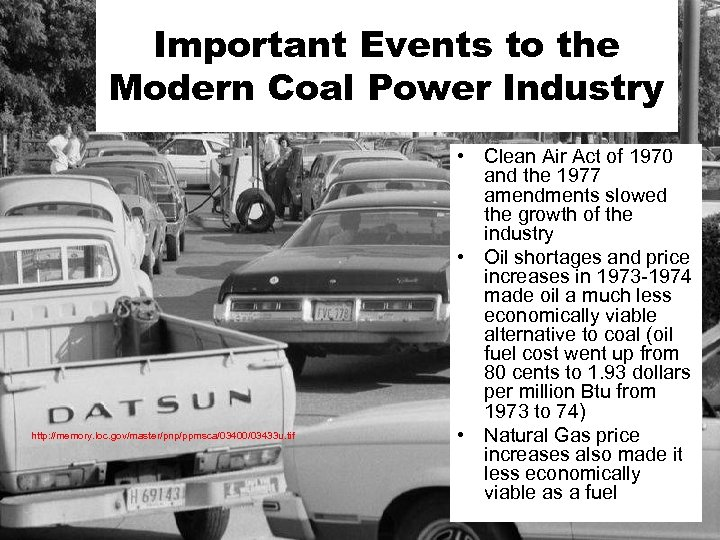 Important Events to the Modern Coal Power Industry http: //memory. loc. gov/master/pnp/ppmsca/03400/03433 u. tif
