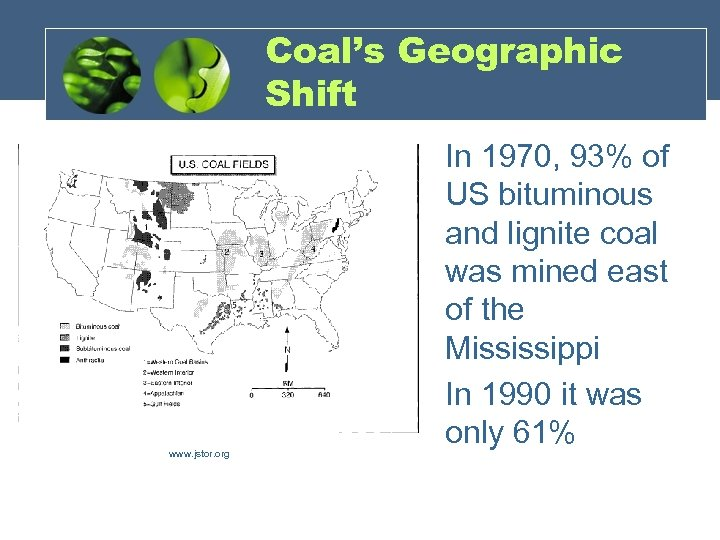 Coal's Geographic Shift • • www. jstor. org In 1970, 93% of US bituminous