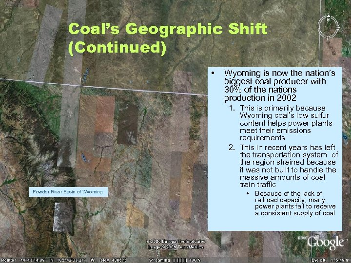 Coal's Geographic Shift (Continued) • Wyoming is now the nation's biggest coal producer with