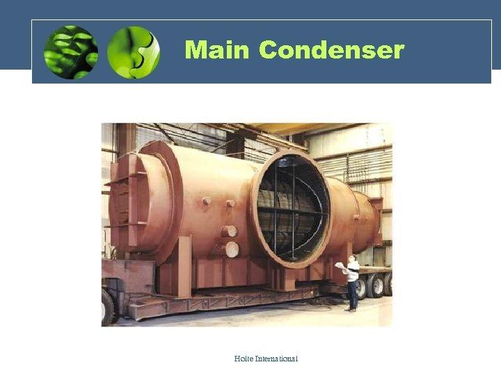 Main Condenser Holte International