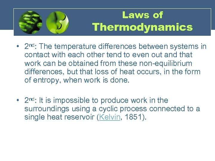 Laws of Thermodynamics • 2 nd: The temperature differences between systems in contact with