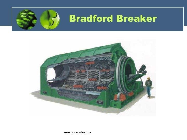 Bradford Breaker www. penncrusher. com