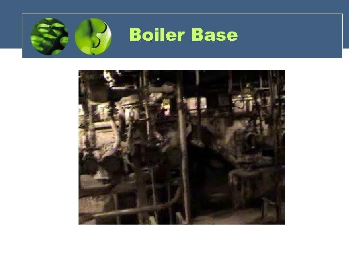 Boiler Base
