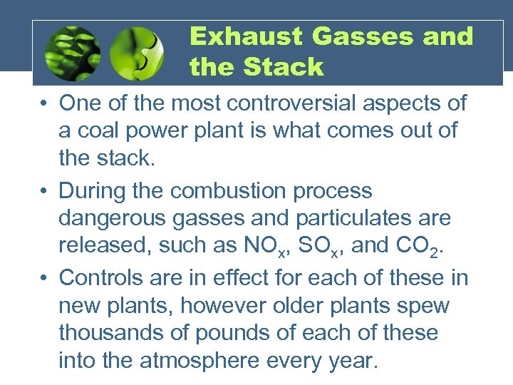 Exhaust Gasses and the Stack • One of the most controversial aspects of a