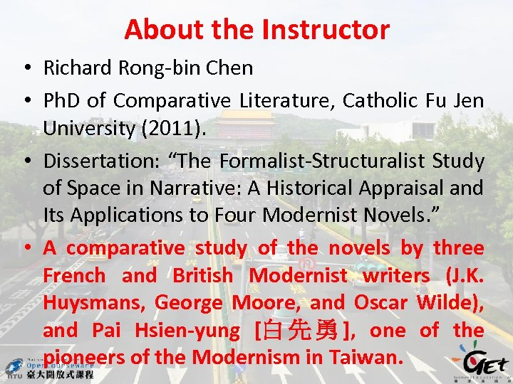 About the Instructor • Richard Rong-bin Chen • Ph. D of Comparative Literature, Catholic