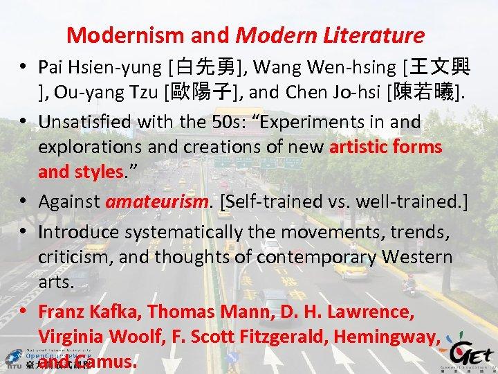 Modernism and Modern Literature • Pai Hsien-yung [白先勇], Wang Wen-hsing [王文興 ], Ou-yang Tzu