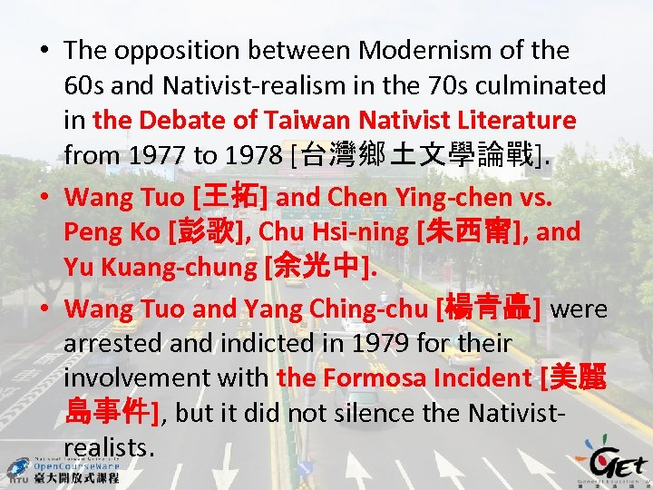 • The opposition between Modernism of the 60 s and Nativist-realism in the