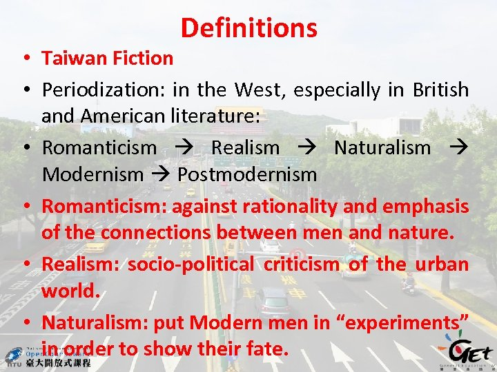 Definitions • Taiwan Fiction • Periodization: in the West, especially in British and American
