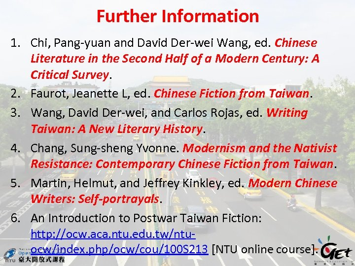 Further Information 1. Chi, Pang-yuan and David Der-wei Wang, ed. Chinese Literature in the