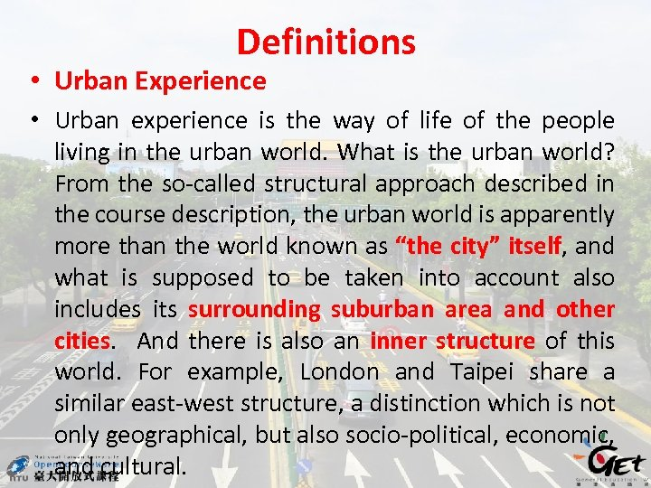 Definitions • Urban Experience • Urban experience is the way of life of the