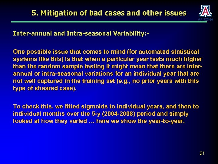 5. Mitigation of bad cases and other issues Inter-annual and Intra-seasonal Variability: One possible