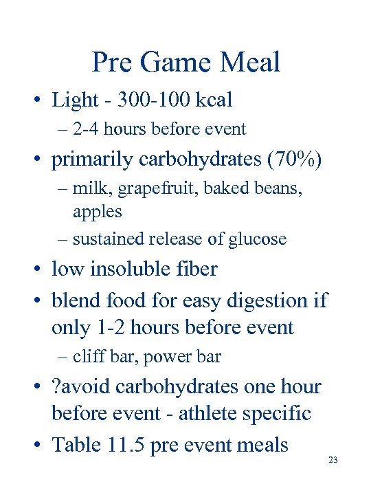 Pre Game Meal • Light - 300 -100 kcal – 2 -4 hours before