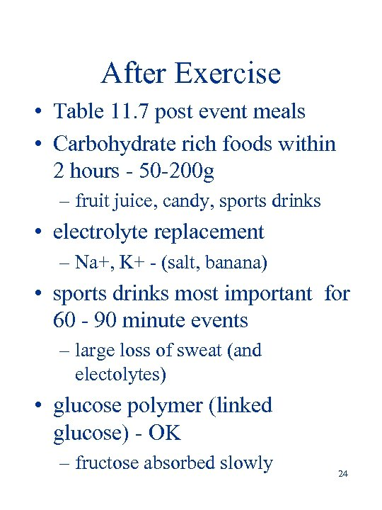 After Exercise • Table 11. 7 post event meals • Carbohydrate rich foods within