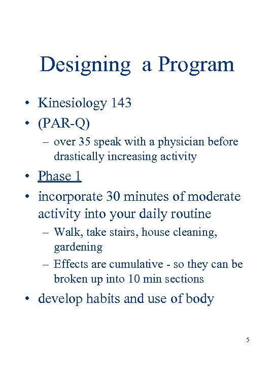 Designing a Program • Kinesiology 143 • (PAR-Q) – over 35 speak with a