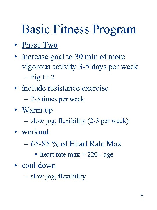 Basic Fitness Program • Phase Two • increase goal to 30 min of more