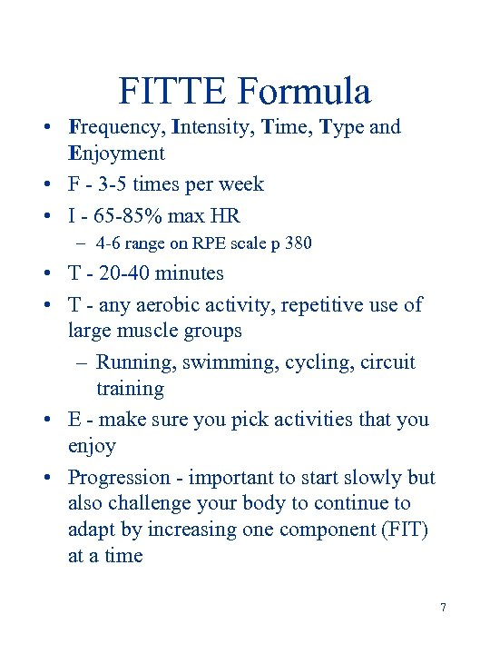 FITTE Formula • Frequency, Intensity, Time, Type and Enjoyment • F - 3 -5