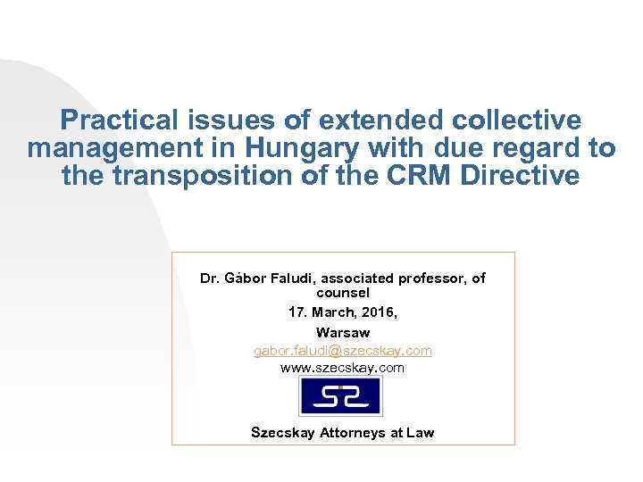 Practical issues of extended collective management in Hungary with due regard to the transposition