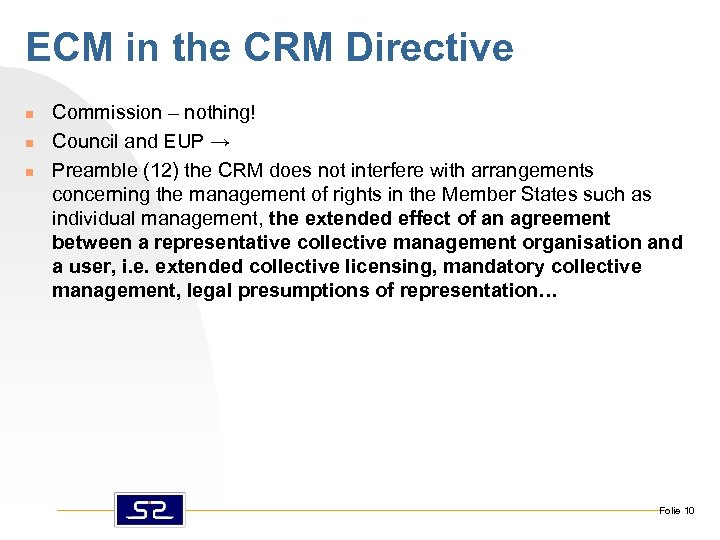 ECM in the CRM Directive n n n Commission – nothing! Council and EUP