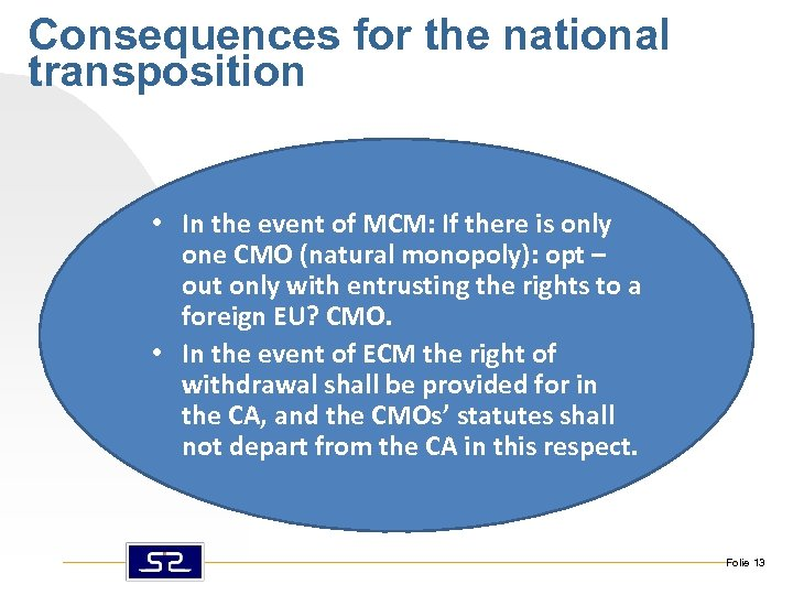 Consequences for the national transposition • In the event of MCM: If there is