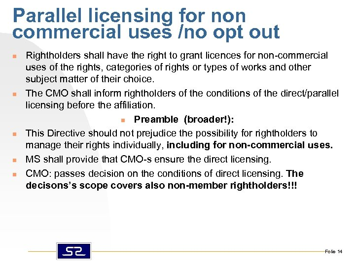 Parallel licensing for non commercial uses /no opt out n n n Rightholders shall
