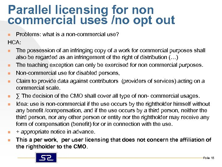 Parallel licensing for non commercial uses /no opt out Problems: what is a non-commercial