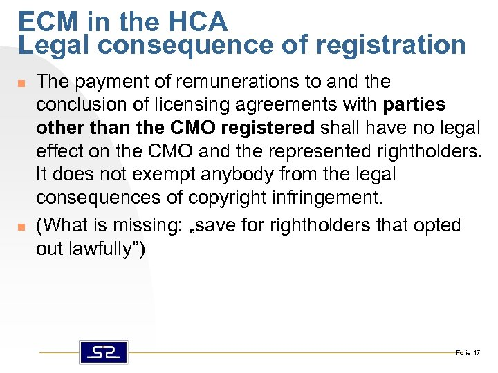 ECM in the HCA Legal consequence of registration n n The payment of remunerations