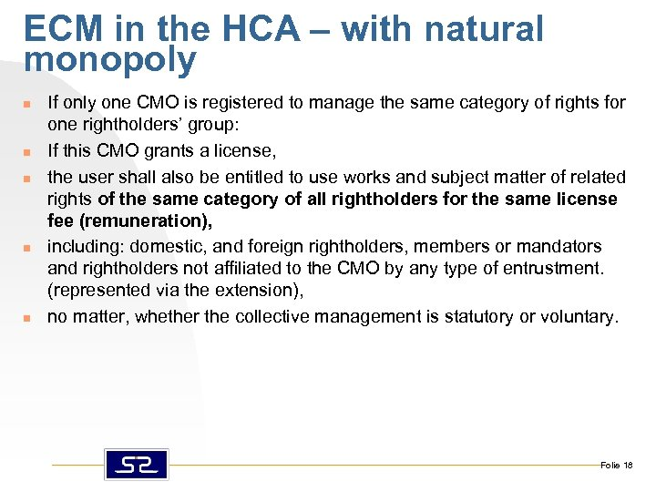 ECM in the HCA – with natural monopoly n n n If only one