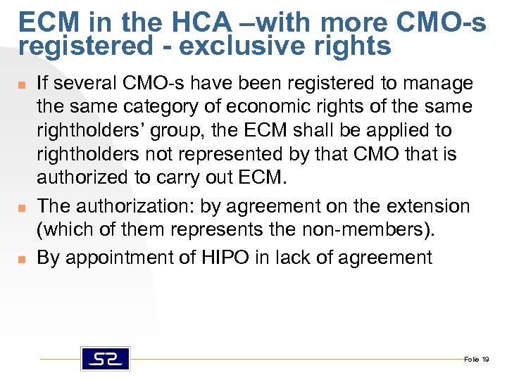 ECM in the HCA –with more CMO-s registered - exclusive rights n n n
