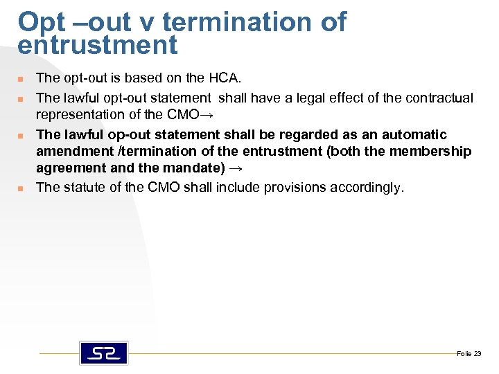 Opt –out v termination of entrustment n n The opt-out is based on the
