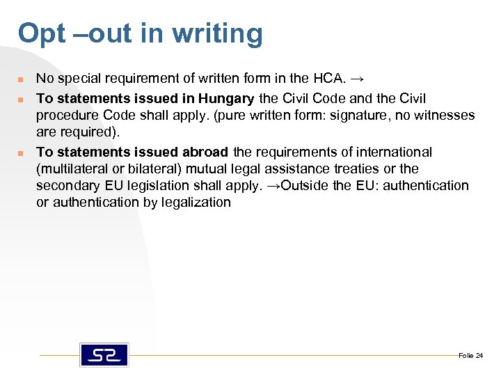 Opt –out in writing n n n No special requirement of written form in