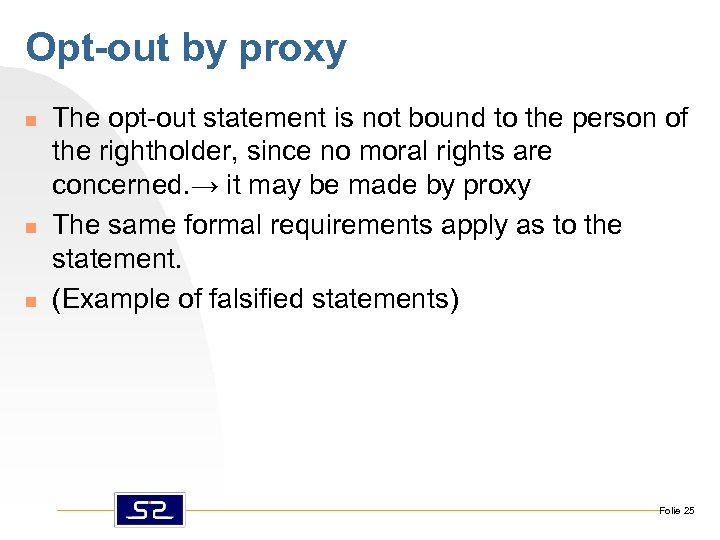 Opt-out by proxy n n n The opt-out statement is not bound to the