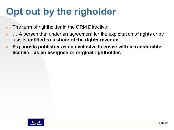 Opt out by the righolder n n n The term of rightholder in the