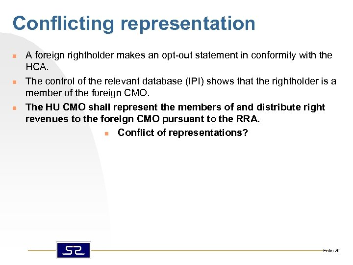 Conflicting representation n A foreign rightholder makes an opt-out statement in conformity with the