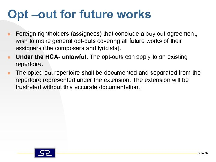 Opt –out for future works n n n Foreign rightholders (assignees) that conclude a