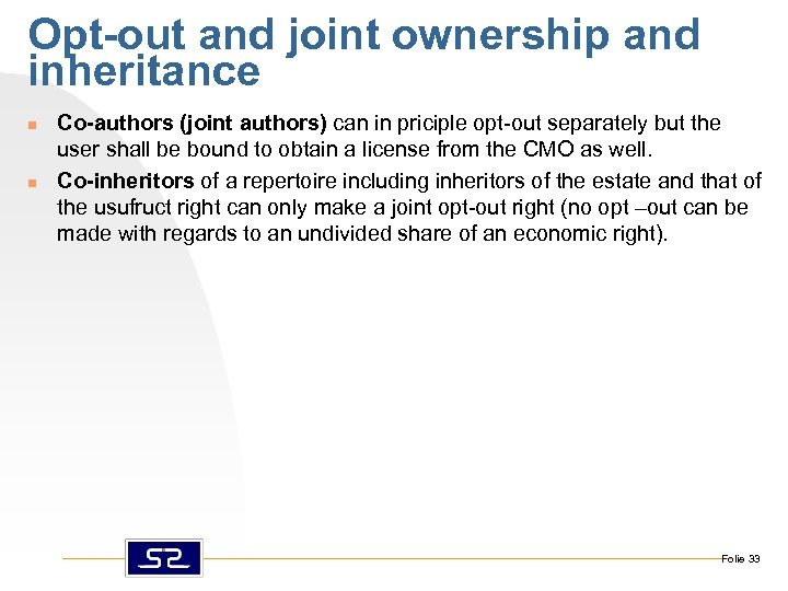 Opt-out and joint ownership and inheritance n n Co-authors (joint authors) can in priciple