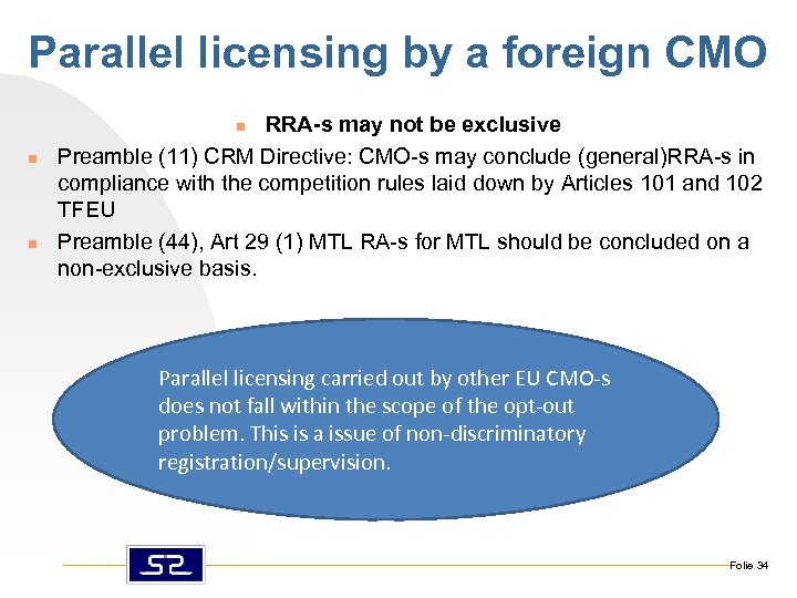 Parallel licensing by a foreign CMO RRA-s may not be exclusive Preamble (11) CRM