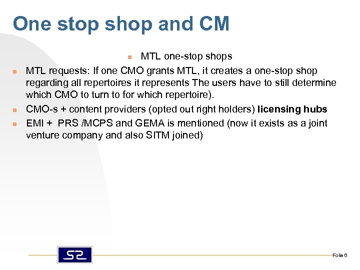 One stop shop and CM MTL one-stop shops MTL requests: If one CMO grants