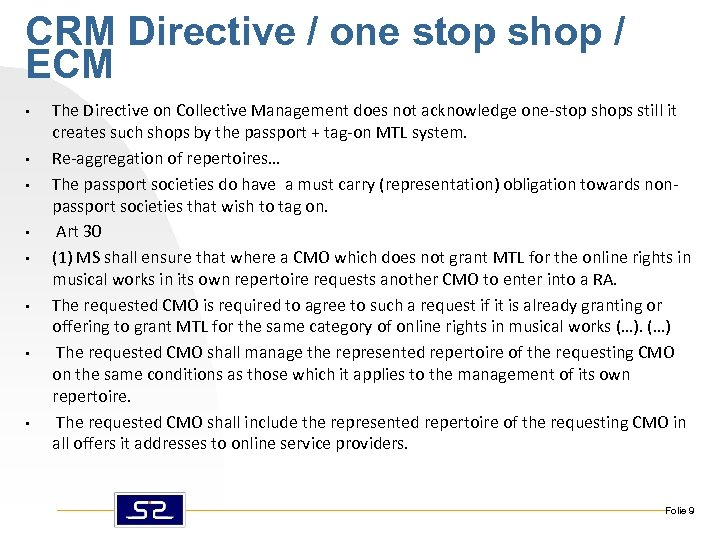 CRM Directive / one stop shop / ECM • • The Directive on Collective